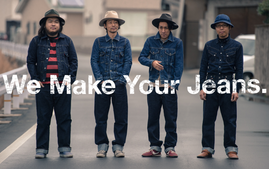 We make your jeans.